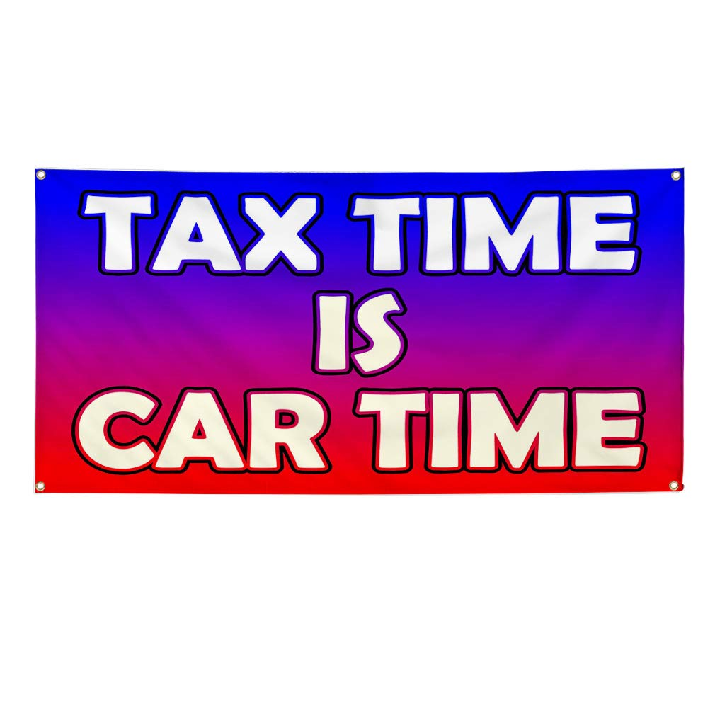 Multiple Sizes Available One Banner 8 Grommets Vinyl Banner Sign Tax Time is Car Time White Blue Outdoor Marketing Advertising White 44inx110in