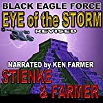 Black Eagle Force: Eye of the Storm | Buck Stienke,Ken Farmer