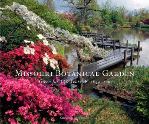 Missouri Botanical Garden: Green for 150 Years, 1859-2009 PDF ePub book