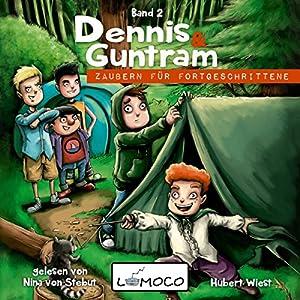 Zaubern für Fortgeschrittene (Dennis und Guntram 2) Hörbuch