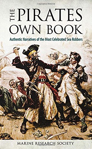 The Pirates Own Book: Authentic Narratives of the Most Celebrated Sea Robbers (Dover Maritime) by Dover Publications