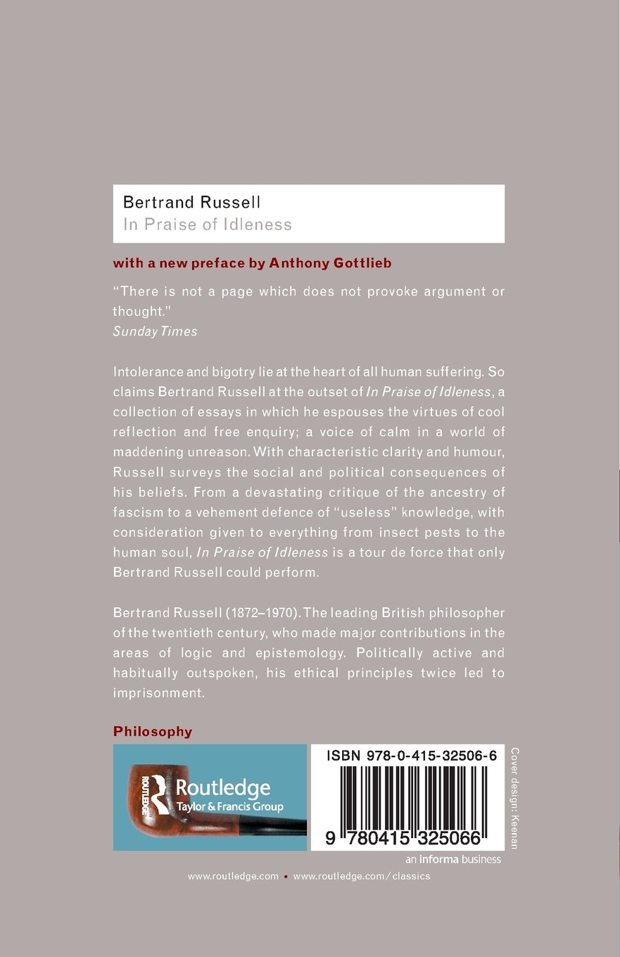 in praise of idleness and other essays routledge classics in praise of idleness and other essays routledge classics amazon co uk bertrand russell 9780415325066 books
