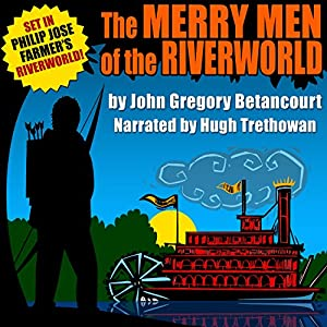 The Merry Men of the Riverworld Audiobook