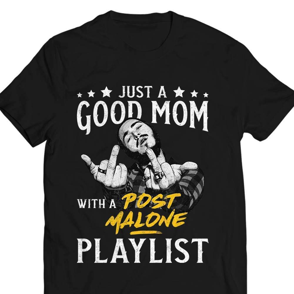 Just A Good Mom With A Post Malone Playlist Vintage Tshirt Postmalone Gift For You