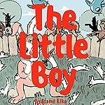 The Little Boy: Bedtime Stories for Kids | Asami Rika