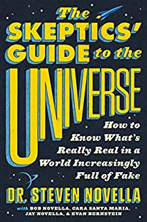 Book Cover: The Skeptics' Guide to the Universe: How to Know What's Really Real in a World Increasingly Full of Fake