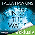 Into the Water: Traue keinem. Auch nicht dir selbst Audiobook by Paula Hawkins Narrated by Britta Steffenhagen, Simon Jäger, Marie Bierstedt