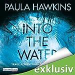Into the Water: Traue keinem. Auch nicht dir selbst | Paula Hawkins