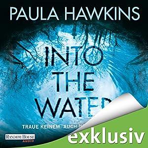 Paula Hawkins - Into the Water: Traue keinem. Auch nicht dir selbst