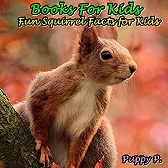 Kids Books: Fun Squirrel Facts for Kids (Squirrels Picture ...