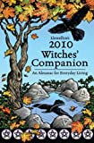 Llewellyn's 2010 Witches' Companion: An Almanac for Everyday Living (Annuals - Witches' Companion)