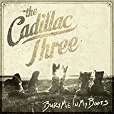 The Cadillac Three: Bury Me In My Boots (Audio CD)