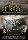 A Time for Purpose: A Survivor's Path to Trial, Truth & Justice