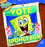 Vote for Spongebob, Erica Pass, 1417812133