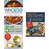 Whole 30, 5 simple ingredients slow cooker and tasty and healthy 3 books collection set