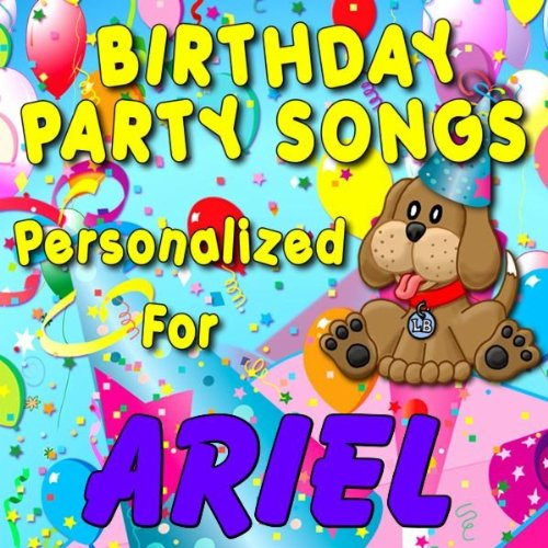 Ariel, Can you Spell P-A-R-T-Y (Ariell, Arielle, Aryelle)
