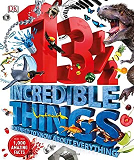 Book Cover: 13½ Incredible Things You Need to Know About Everything