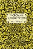 Victorian Interpretation, Suzy Anger, 0801477441