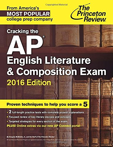 Cracking The AP English Literature And Composition Exam 2016 Edition  College Test Preparation