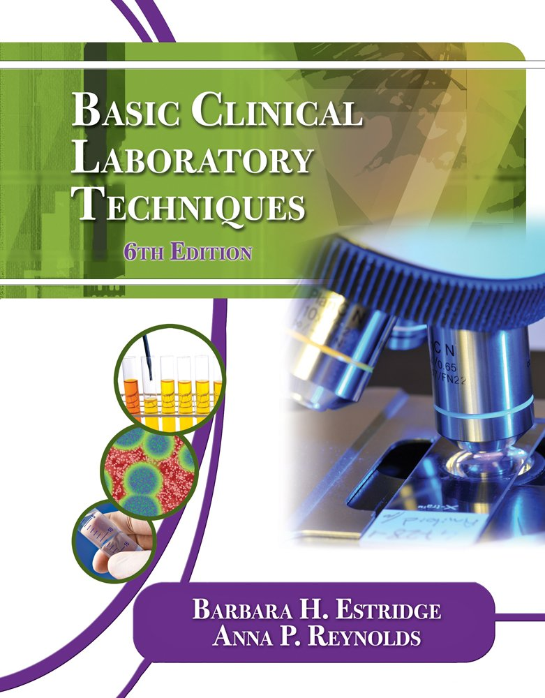 Basic Clinical Laboratory Techniques by Estridge, Barbara H./ Reynolds, Anna P.