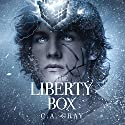 The Liberty Box, Book 1 Audiobook by C.A. Gray Narrated by Melissa Williams