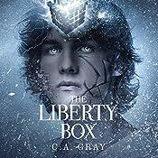 The Liberty Box, Book 1 | C.A. Gray