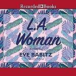 L.A. Woman | Eve Babitz