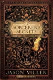 The Sorceror's Secrets: Strategies in Practical Magick