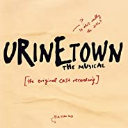 Urinetown The Musical (Original Broadway Cast Recording)