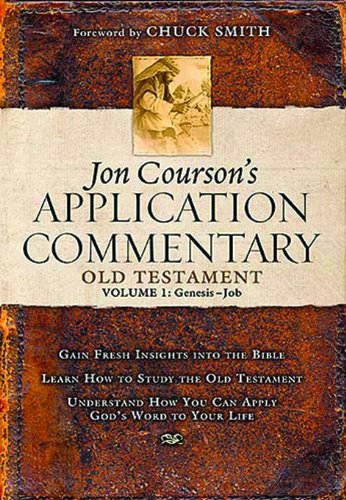 Jon Courson's Application Commentary: Old Testament Genesis-Job