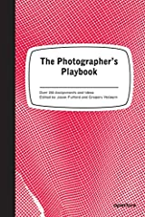 The best way to learn is by doing. The Photographer's Playbook features photography assignments, as well as ideas, stories and anecdotes from many of the world's most talented photographers and photography professionals. Whether you're lookin...