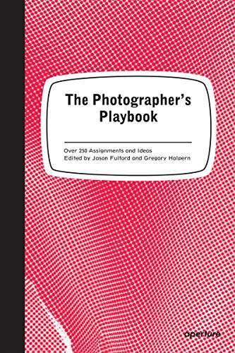 The Photographer#039s Playbook: 307 Assignments and Ideas