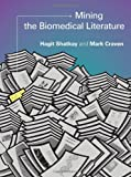 Mining the Biomedical Literature, Shatkay, Hagit and Craven, Mark, 0262017695
