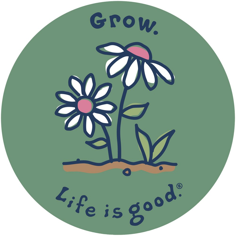 Grow Life is good 4 Sticker