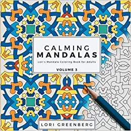 Calming Mandalas Loris Mandala Coloring Book For Adults Volume 3