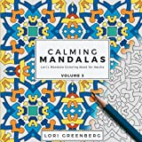 Calming Mandalas (Lori's Mandala Coloring Book for Adults) (Volume 3)
