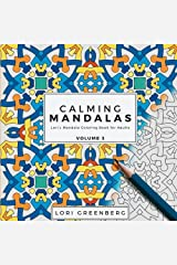 Calming Mandalas (Lori's Mandala Coloring Book for Adults) (Volume 3) Paperback