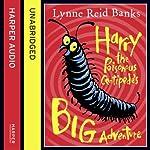 Harry the Poisonous Centipede's Big Adventure | Lynne Reid Banks