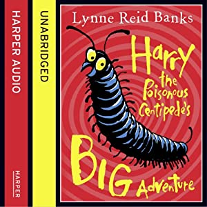 Harry the Poisonous Centipede's Big Adventure Audiobook