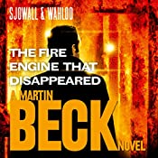 The Fire Engine That Disappeared: Martin Beck Series, Book 5 | Maj Sjöwall, Per Wahlöö