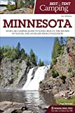Best Tent Camping: Minnesota: Your Car-Camping Guide to Scenic Beauty, the Sounds of Nature, and an Escape from Civilization