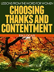 Choosing Thanks and Contentment (Lessons From The Word For Women)