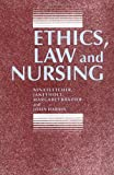Ethics, Law and Nursing, Nina Fletcher and Janet Holt, 0719040507
