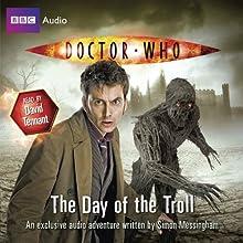 Doctor Who: The Day of the Troll   Livre audio Auteur(s) : Simon Messingham Narrateur(s) : David Tennant