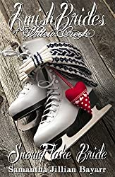 Amish Brides of Willow Creek: Snowflake Bride: Amish Brides of Willow Creek Novella: Book #4, Christmas Edition