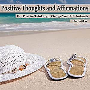 Positive Thoughts and Affirmations Audiobook