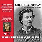 Contre-histoire de la philosophie 13.2: La construction du Surhomme - D'Emerson et Carlyle à Burckhardt et Guyau | Michel Onfray