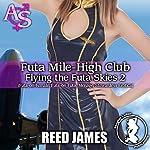 Futa Mile-High Club: Flying the Futa Skies 2   Reed James