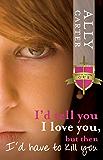 I'd Tell You I Love You, But Then I'd Have To Kill You: Gallagher Girls: Book 1