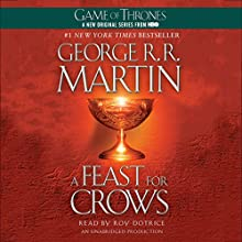 A Feast for Crows: A Song of Ice and Fire: Book 4 Audiobook by George R. R. Martin Narrated by Roy Dotrice